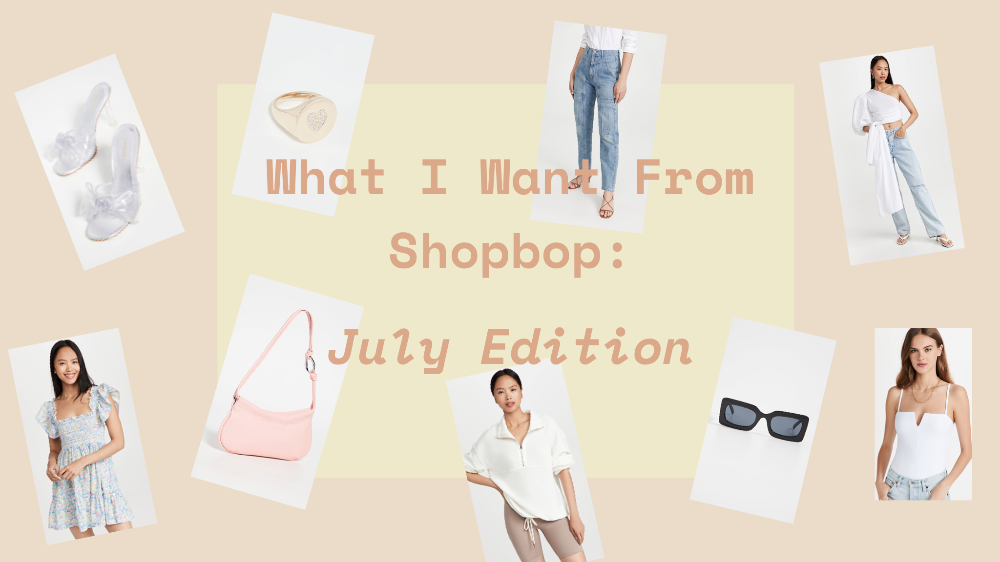 What I Want from Shopbop: July Edition